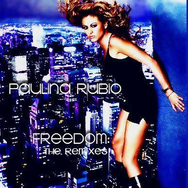 Paulina Rubio - Freedom The Remixes (2006)