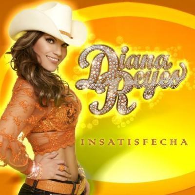 Diana Reyes - Insatisfecha (2008)