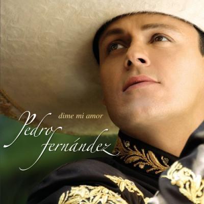 Pedro Fernandez - Dime Mi Amor (2008)