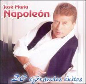 Jose María Napoleon - 20 Grandes Exitos