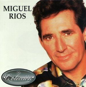 Miguel Ríos - De Colección