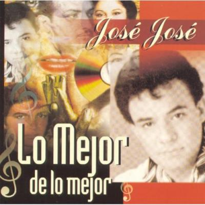 Jose Jose - Lo Mejor De Lo Mejor (1999)