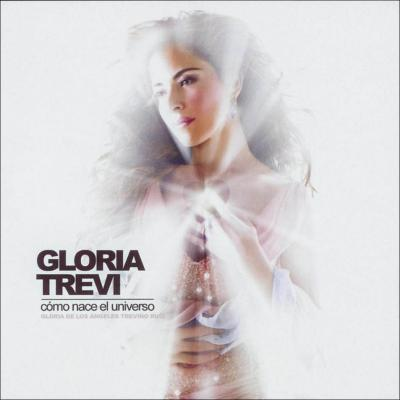 Gloria Trevi - Como Nace El Universo (2004)
