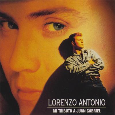 Lorenzo Antonio - Mi Tributo A Juan Gabriel (1993)