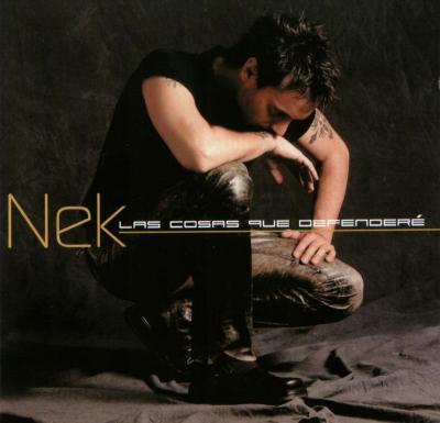 Nek - Las Cosas Que Defendere (2002)