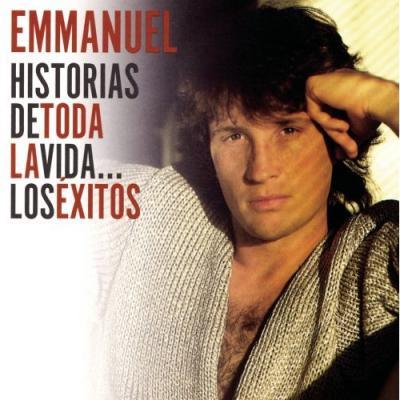 Emmanuel - Historias De Toda La Vida... Los Exitos (2006)