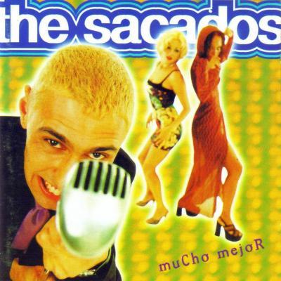 The Sacados - Mucho Mejor (1998)