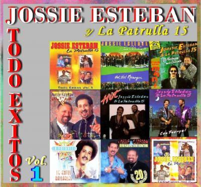 Jossie Esteban Y La Patrulla 15 - Todo Exitos Vol.1 (2008)