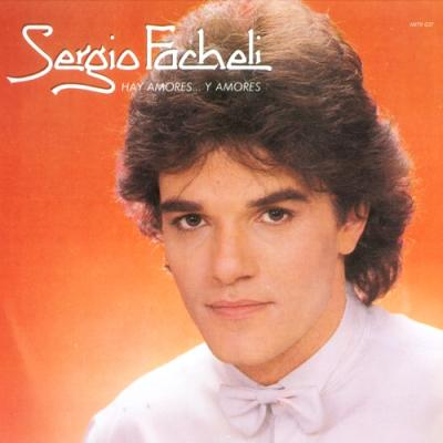 Sergio Fachelli - Hay Amores...Y Amores (1984)