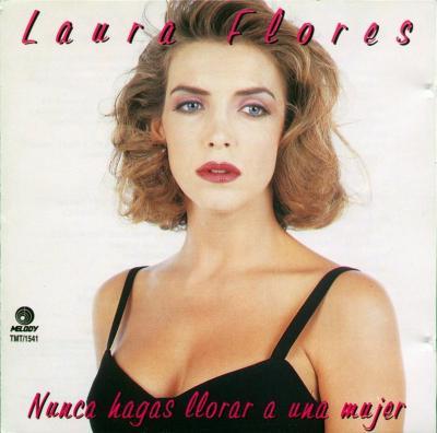 Laura Flores - Nunca Hagas Llorar A Una Mujer (1995)