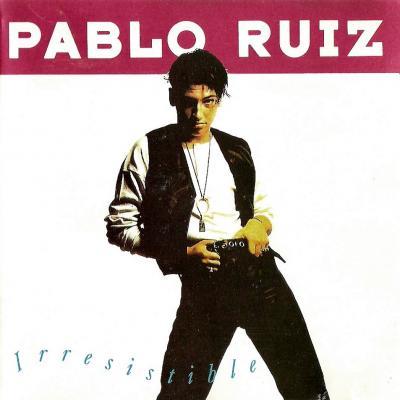 Pablo Ruiz - Irresistible (1992)