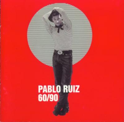 Pablo Ruiz - 60-90 (1995)