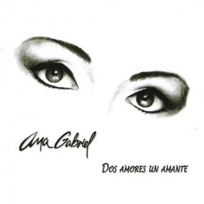 Ana Gabriel - Dos Amores Un Amante (2006)