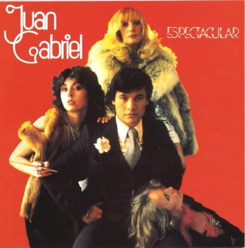 Juan Gabriel - Espectacular (1978)