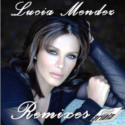 Lucia Mendez - Remixes (2008) (DJ's Unidos Homenaje)