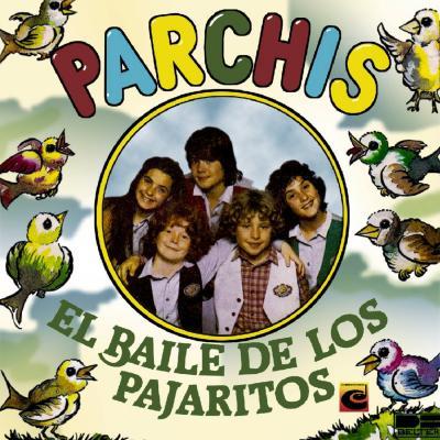 Parchis - El Baile De Los Pajaritos (1982) (Edicion Venezuela)