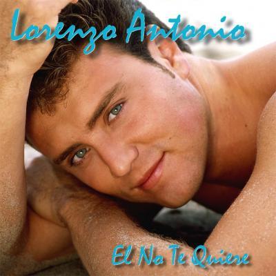 Lorenzo Antonio - El No Te Quiere (1997)
