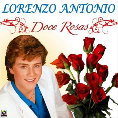 Lorenzo Antonio - Doce Rosas (1987)