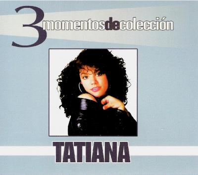 Tatiana - 3 Momentos De Coleccion (2005) 3CD's (Exclusivo)