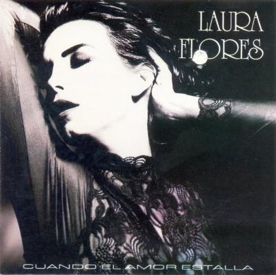 Laura Flores - Cuando El Amor Estalla (1991)