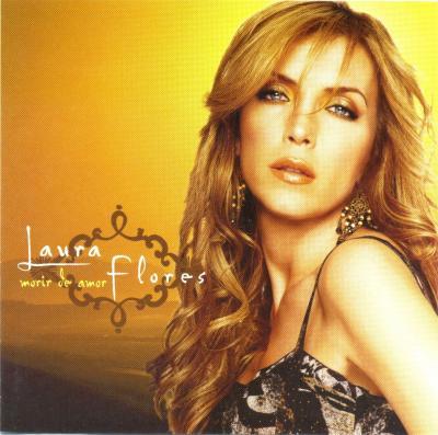 Laura Flores - Morir De Amor (2004)