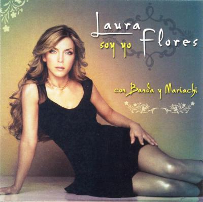Laura Flores - Soy Yo (Con Banda Y Mariachi) (2008)