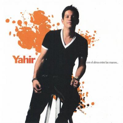 Yahir - Con El Alma Entre Las Manos (2006)