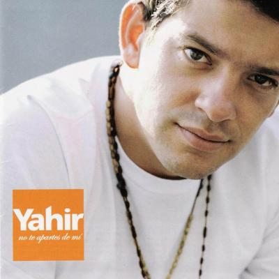 Yahir - No Te Apartes De Mi (2005)