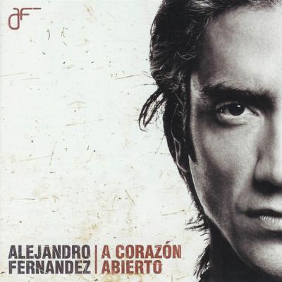 Alejandro Fernández - A Corazón Abierto (2004)