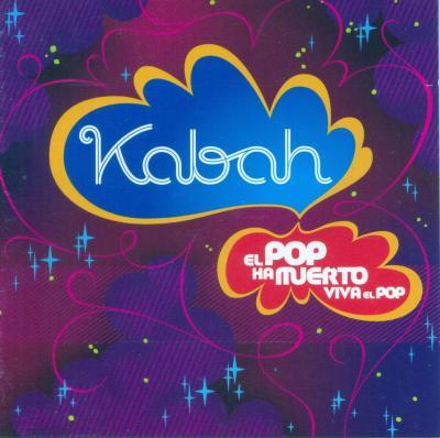 Kabah - El Pop Ha Muerto Viva El Pop (2005)