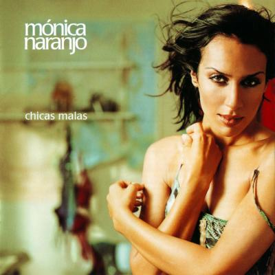 Monica Naranjo - Chicas Malas (2001)