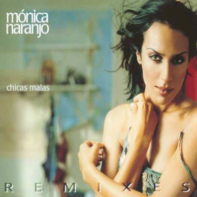 Monica Naranjo - Chicas Malas Remixes (CD Single) (2001)