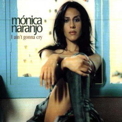 Monica Naranjo - I Ain't Gonna Cry (CD Single) (2002)