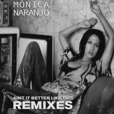 Monica Naranjo - Ain't It Better Like This Remixes (CD Single) (2002)