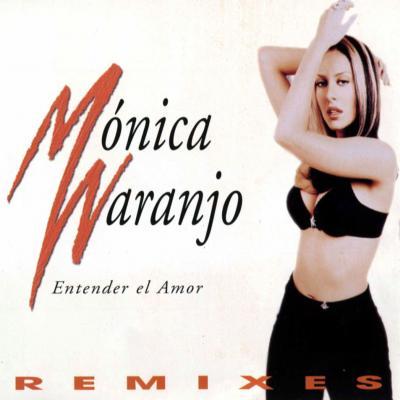 Monica Naranjo - Entender El Amor Remixes (CD Single) (1997)