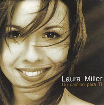 Laura Miller - Un Camino Para Ti (1999)