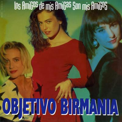 Objetivo Birmania - Los Amigos De Mis Amigas... (Maxi Single) (1989)