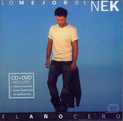 Nek - El Año Cero (Lo Mejor De Nek) (CD+DVD 2004)