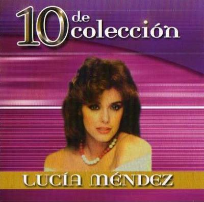 Lucia Mendez - 10 De Coleccion (2005)