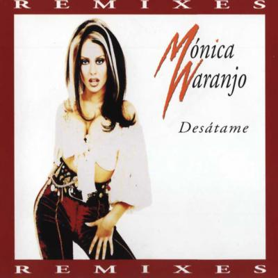 Monica Naranjo - Desatame Remixes (CD Single) (1997)