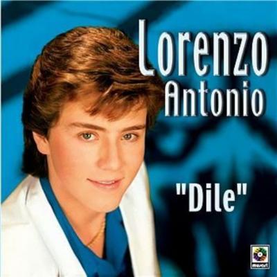 Lorenzo Antonio - Dile (1988)